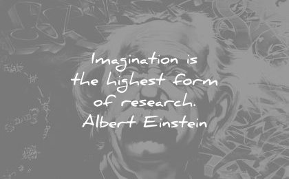 albert einstein quotes imagination the highest form research wisdom