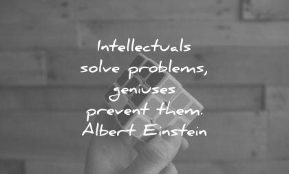 albert einstein quotes intellectuals solve problems geniuses prevent them wisdom