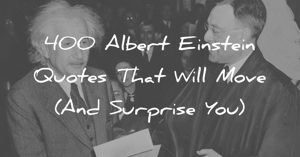 60 Albert Einstein Quotes That Will Move And Surprise You Mesmerizing Albert Einstein Quotes