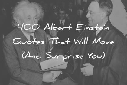 albert einstein quotes that will move and surprise you wisdom quotes