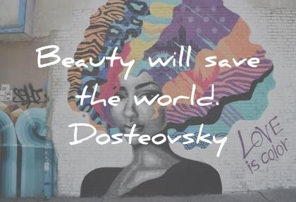 art quotes beauty will save the world dosteovsky wisdom quotes