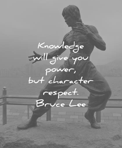 bruce lee quotes knowledge will give you power character respect wisdom
