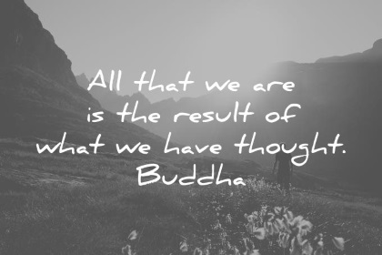 c74b9a32f2a0 buddha quotes all that we are is the result of what we have thought wisdom  quotes