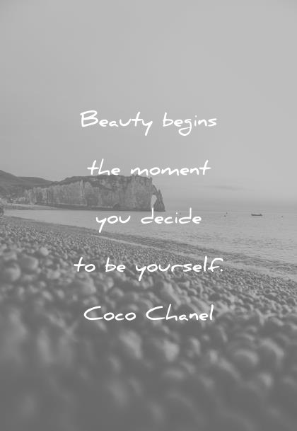 confidence quotes beauty beings the moment you decide to be yourself coco chanel wisdom