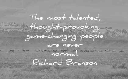 creativity quotes most talented though provoking game changing people never normal richard branson wisdom