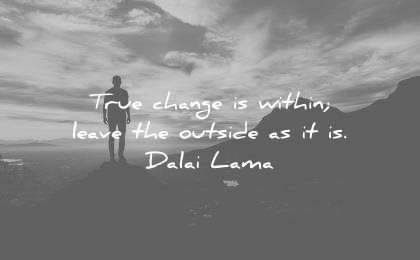 dalai lama quotes true change within leave the outside wisdom