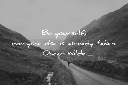 deep quotes be yourself everyone else is already taken oscar wilde wisdom quotes