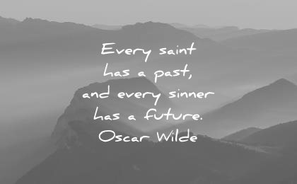 deep quotes every saint has past sinner future oscar wilde