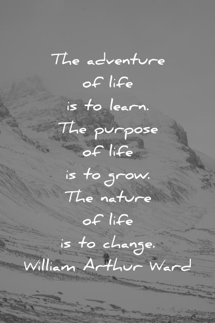 Image of: Motivational Deep Quotes The Adventure Of Life Is To Learn The Purpose Of Life Is To Grow Wisdom Quotes 400 Deep Quotes That Will Make You Think in New Ways