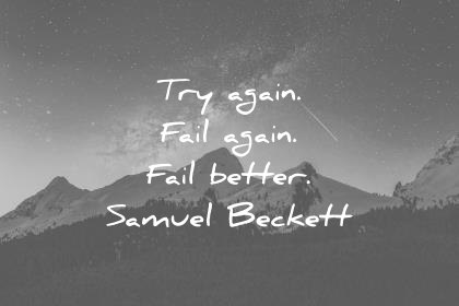 failure quotes try again fail again fail better samuel beckett wisdom