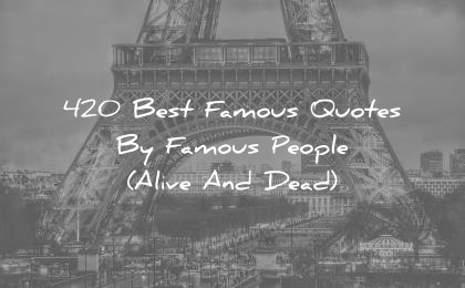 Image of: Han Wisdom Quotes 420 Best Famous Quotes By Famous People alive And Dead