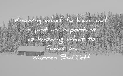 focus quotes knowing what leave out just important warren buffett wisdom