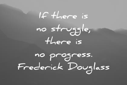freedom quotes if there is no struggle there is no progress frederick douglass wisdom quotes