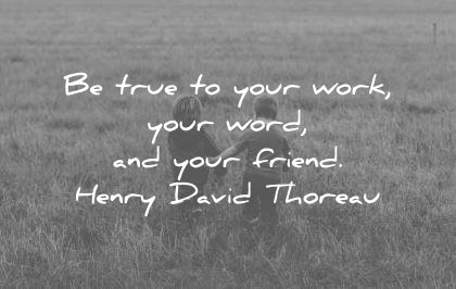 Image of: Images Friendship Quotes True Your Work Words Friends Henry David Thoreau Wisdom Wisdom Quotes 320 Friendship Quotes That You and Your Best Friends Will Love