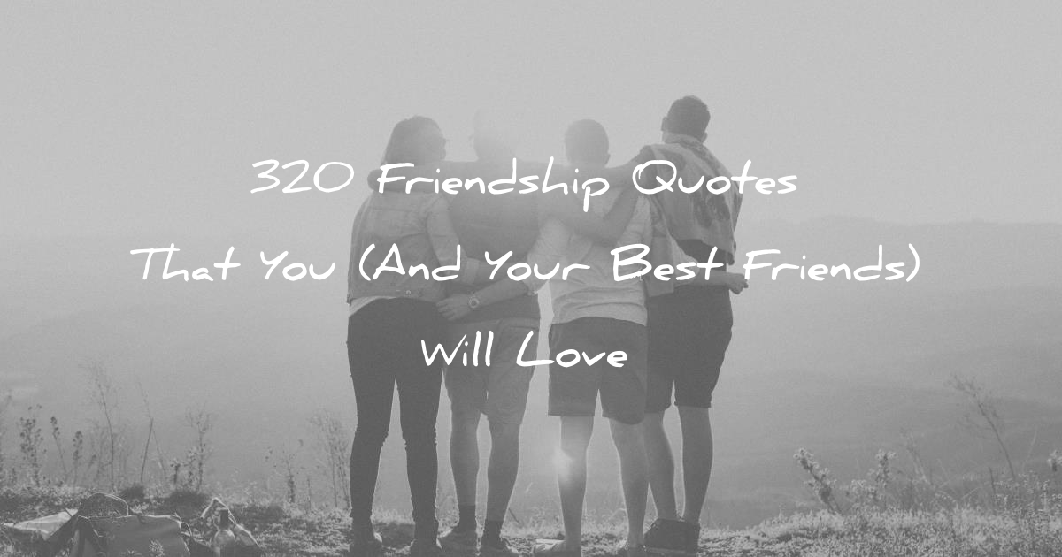 60 Friendship Quotes That You And Your Best Friends Will Love Delectable Quotes And Sayings About Love And Life And Friendship