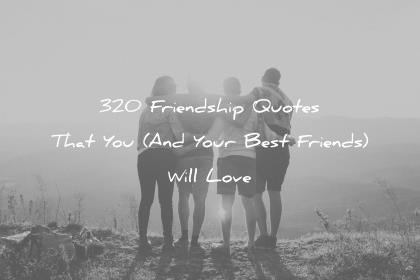 friendship quotes that you and your best friends will love wisdom