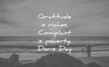 gratitude quotes riches complain poverty doris day wisdom