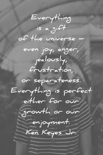 Superbe Happiness Quotes Everything Is A Gift Of The Universe Even Joy Anger  Jealousy Frustration Separateness Everything
