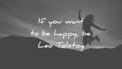 happiness quotes you want happy leo tolstoy wisdom