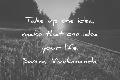 hard work quotes take up one idea make that idea your life swami vivekananda wisdom quotes