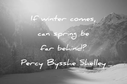 hope quotes if winter comes can spring be far behing percy bysshe shelley wisdom quotes