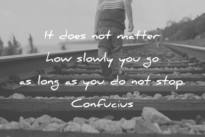 hope quotes it does not matter how slowly you go as long as you do not