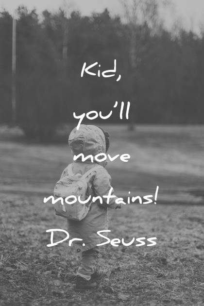 hope quotes kid you ll move mountains dr seuss wisdom quotes
