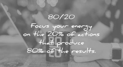 how to learn faster 80 20 focus your energy actions that produce results wisdom quotes