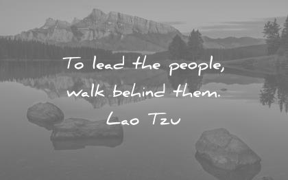 humility quotes lead people walk behind them lao tzu wisdom