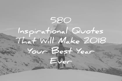 580 inspirational quotes that will make 2018 your best year ever ccuart Gallery