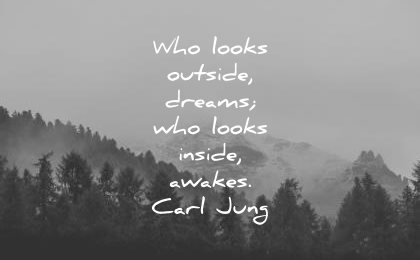 inspirational quotes who looks outside dreams looks inside awakens carl jung wisdom