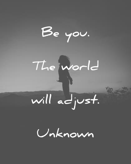 introvert quotes be you the world will adjust unknown wisdom quotes