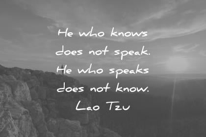 introvert quotes he who knows does not speak he who speaks does not know lao tzu wisdom quotes