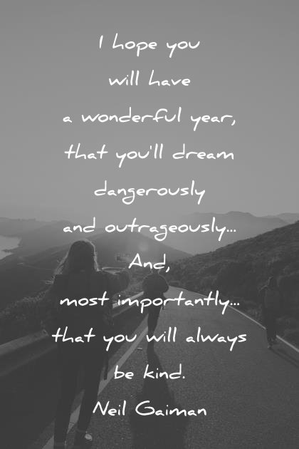 Kindness Quotes I Hope You Will Have A Wonderful Year That You Ll Dream  Dangerously That