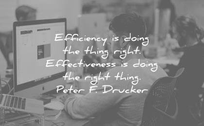 leadership quotes efficiency doing thing right effectiveness peter f drucker wisdom