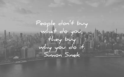 leadership quotes people dont buy what you do they why you wisdom