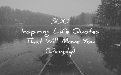 life quotes inspiring that will move you deeply wisdom