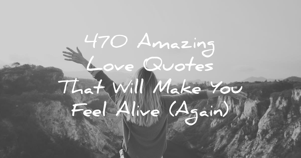 Love Quotes With Pictures Interesting 48 Amazing Love Quotes That Will Make You Feel Alive Again