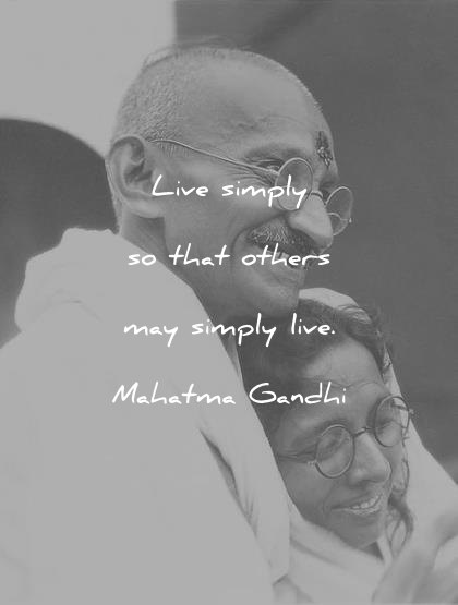 mahatma gandhi quotes live simply so that others may live simply wisdom quotes