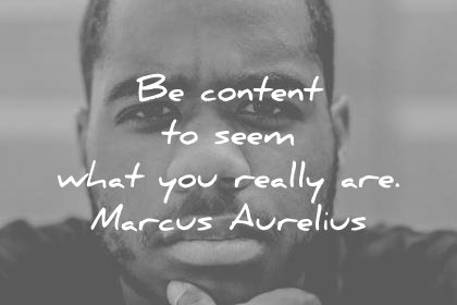 marcus aurelius quotes be content to seem what you really are wisdom quotes