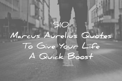 Yes Men Fix World >> 510 Marcus Aurelius Quotes (To Give Your Life A Quick Boost)