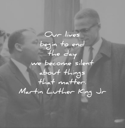 martin luther king jr quotes our lives begin end day become silent about things matter wisdom