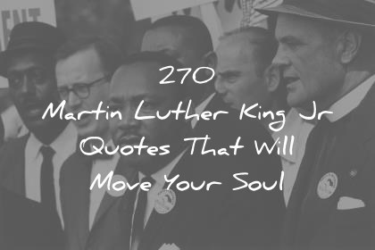 martin luther king jr quotes that will move your soul wisdom quotes