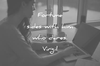 money quotes fortune sides with him who dares virgil wisdom