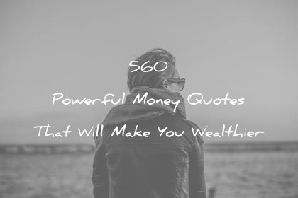 money quotes that will make you wealthier wisdom