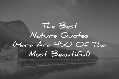 nature quotes the best most beautiful wisdom quotes
