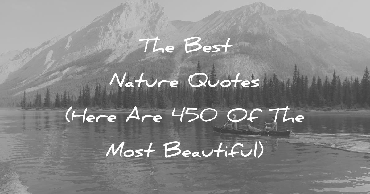 You Adopted The Darkness Quote: The Best Nature Quotes (Here Are 450 Of The Most Beautiful