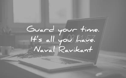 naval ravikant quotes guard your time its all you have wisdom