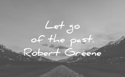 972f02290 pain quotes let go the past robert greene wisdom