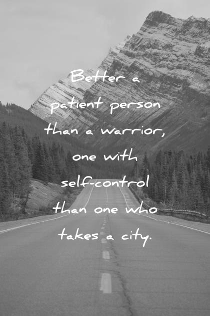 patience quotes better a patient person than a warrior one with self control than one who takes a city proverbs wisdom quotes